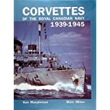 Corvettes of the Royal Canadian Navy: 1939-1945