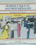 Business Etiquette and Professionalism : Your Guide to Career Success, DuPont, Kay, 1560520329
