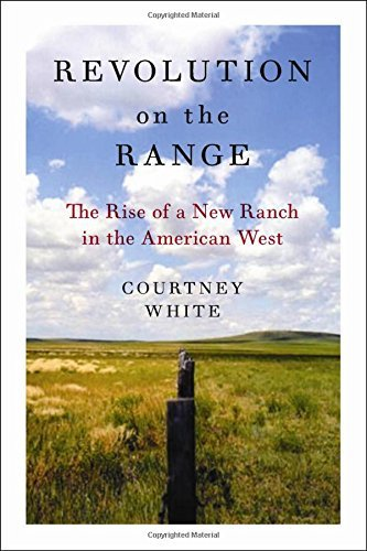 Revolution on the Range: The Rise of a New Ranch in the American West ()