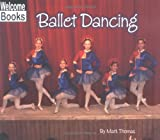 Ballet Dancing, Mark Thomas, 0516230670