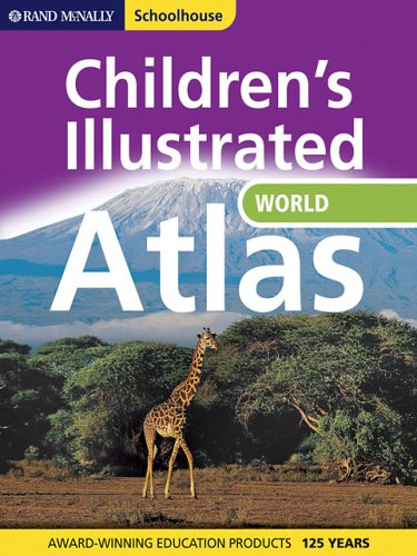 Children's Illustrated Atlas of the World (Rand McNally, Schoolhouse)