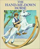 The Hand-Me-down Horse, Marion H. Pomeranc, 0807531413