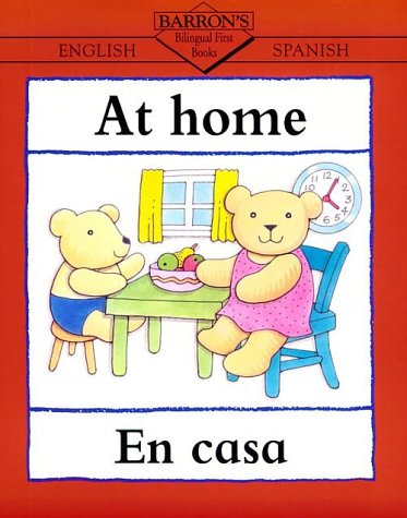 At Home/La Casa (Bilingual First Books, English-Spanish)