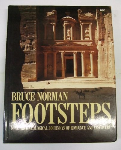BRUCE NORMAN FOOTSTEPS; NINE ARCHAEOLOGICAL JOURNEY OF ROMANCE AND DESCOVERY