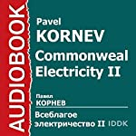 Commonweal Electricity II [Russian Edition] | Pavel Kornev