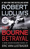 The Bourne Betrayal, Eric Van Lustbader, 1455519421