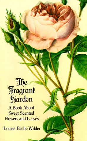 The Fragrant Garden: A Book About Sweet Scented Flowers and Leaves