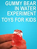 gummy bear movie - Clip: Gummy Bear in Water Expreiment - Toys for Kids