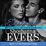Enslaved: The Enslaved Trilogy, Book 1 | Shoshanna Evers