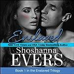 Enslaved: Book 1 in the Enslaved Trilogy | Shoshanna Evers