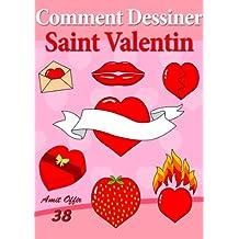 Livre de Dessin: Comment Dessiner des Comics - Saint Valentin (Apprendre Dessiner t. 38) (French Edition)