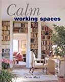 Calm Working Spaces, Lorrie Mack, 0688174620