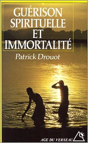 En ligne téléchargement gratuit Guérison spirituelle et immortalité epub pdf