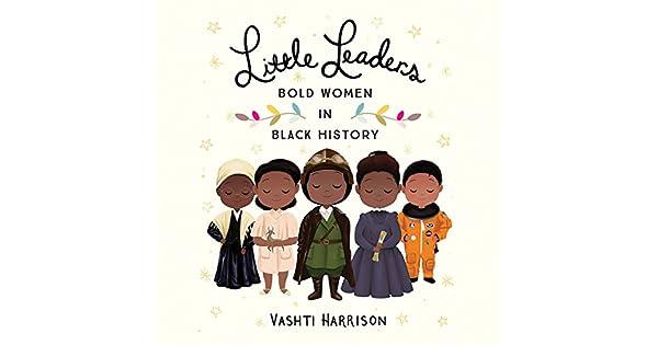 Amazon.com: Little Leaders: Bold Women in Black History ...