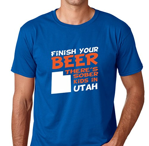 AW Fashions Finish Your Beer There's Sober Kids in Utah - Drinking Beer Tee Premium Men's T-Shirt (Medium, Royal Blue)