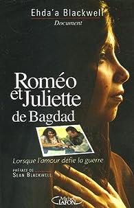 Roméo et Juliette de Bagdad. Lorsque l'amour défie la guerre par Ehda`a Blackwell