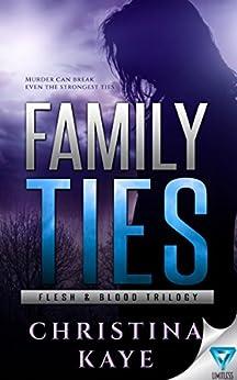 Family Ties (Flesh & Blood Trilogy Book 2) by [Kaye, Christina]