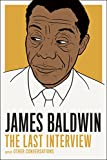 James Baldwin: The Last Interview: and other