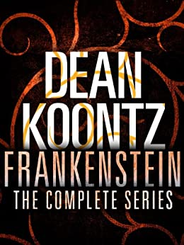 The Frankenstein Series 5-Book Bundle: Frankenstein: Prodigal Son, City of Night, Dead and Alive, Lost Souls, The Dead Town by [Koontz, Dean]