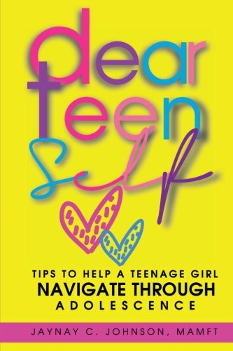 Dear Teen Self  Tips To Help A Teenage Girl Navigate Through Adolescence