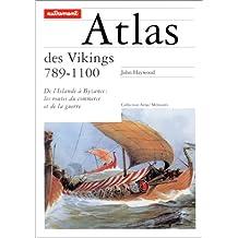 ATLAS DES VIKINGS 789-1100 : DE L'ISLANDE À BYZANCE LES ROUTES DU COMMERCE ET DE LA GUERRE