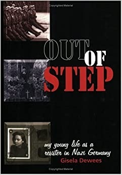 Book Out Of Step: My Young Life As A Resister In Nazi Germany