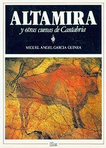 Altamira y otras cuevas de Cantabria (Spanish Edition)
