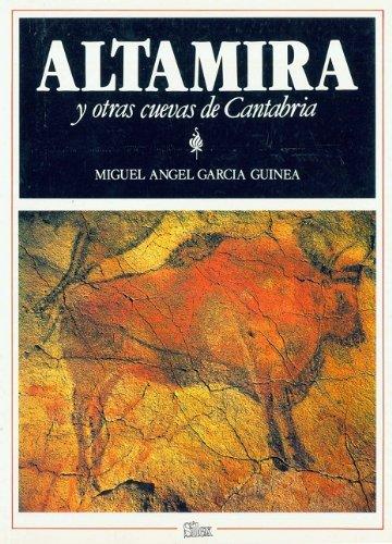 Descargar Libro Altamira Y Otras Cuevas De Cantabria Miguel Ángel García Guinea