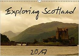 Exploring Scotland 2017: Inspiring Images of Scotland (Calvendo Places)