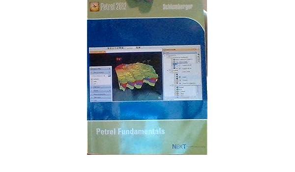 Petrel Fundamentals Course 2012: Schlumberger: Amazon com: Books