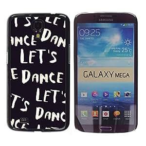 Caucho caso de Shell duro de la cubierta de accesorios de protección BY RAYDREAMMM - Samsung Galaxy Mega 6.3 I9200 SGH-i527 - Black White Text Music Dancer