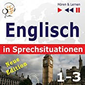 Englisch in Sprechsituationen (1-3) - Neue Edition: A Month in Brighton / Holiday Travels / Business English - 47 Konversationsthemen auf dem Niveau B1-B2 (Hören & Lernen) | Dorota Guzik, Joanna Bruska, Anna Kicinska