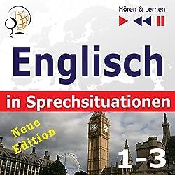 Englisch in Sprechsituationen (1-3) - Neue Edition: A Month in Brighton / Holiday Travels / Business English - 47 Konversationsthemen auf dem Niveau B1-B2 (Hören & Lernen)