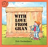 With Love from Gran, Dick Gackenbach, 039554775X