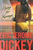 Dying for Revenge, Eric Jerome Dickey, 0525950869