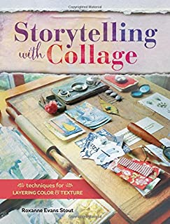 Book Cover: Storytelling with Collage: Techniques for Layering, Color and Texture