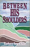 Between His Shoulders, Barbara Ann Chase, 1560434708