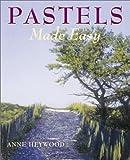 Pastels Made Easy, Anne Heywood, 0823039080
