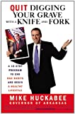 Quit Digging Your Grave with a Knife and Fork, Mike Huckabee, 1931722781