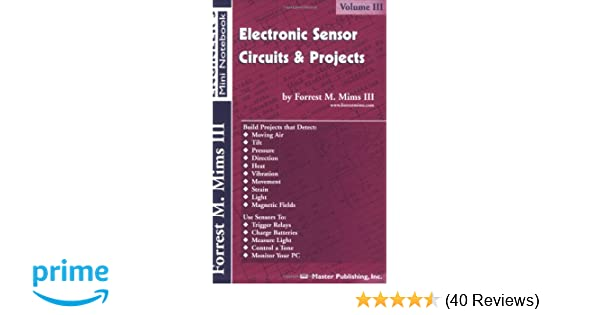 Amazon electronic sensor circuits projects volume iii amazon electronic sensor circuits projects volume iii engineers mini notebook 9780945053316 forrest m mims iii books publicscrutiny Image collections