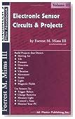Electronic Sensor Circuits & Projects, Volume III (Engineer's Mini Notebook)