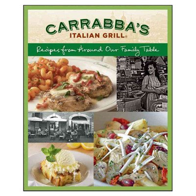 Carrabbas Italian Grill  Recipes From Around Our Family Table