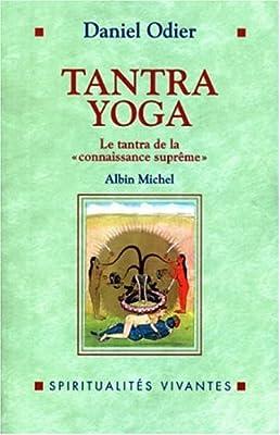 Tantra yoga : Le Vijnânabhaïrava tantra, le tantra de la ...