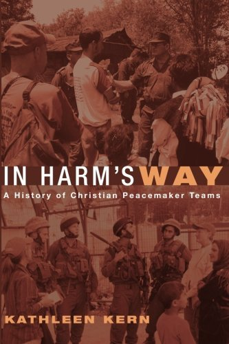 In Harm's Way: A History of Christian Peacemaker Teams pdf epub