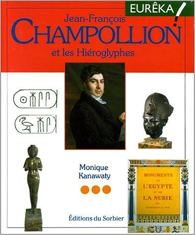 En ligne téléchargement Jean-Francois Champollion et les Hiéroglyphes pdf