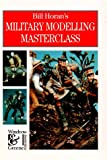 Bill Horan's Military Modelling Masterclass, Bill Horan, 1872004091