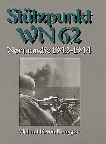 Stützpunkt WN 62 Gebundenes Buch – 1. Juni 2004 Helmut K von Keusgen Stützpunkt WN 62 HEK Creativ 3932922123