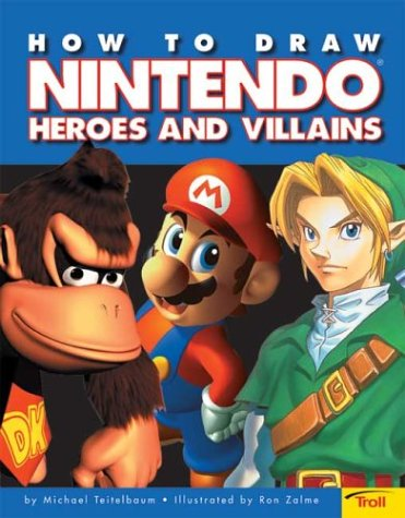 How To Draw Nintendo Heroes And Villians by Scholastic