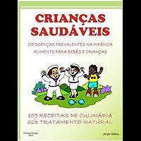 Crianças saudáveis Doenças Infantil Alimentaçao e nutrição Infantil Dietas e Receitas Infantis