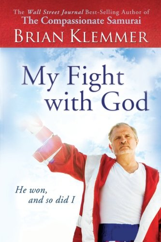 My Fight With God: He Won, and So Did I